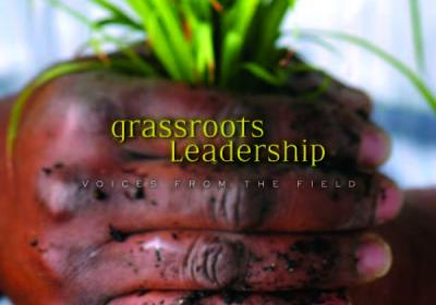 Grassroots Leadership: Voices from the Field